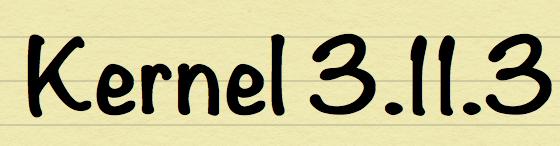 kernel 3.11.3